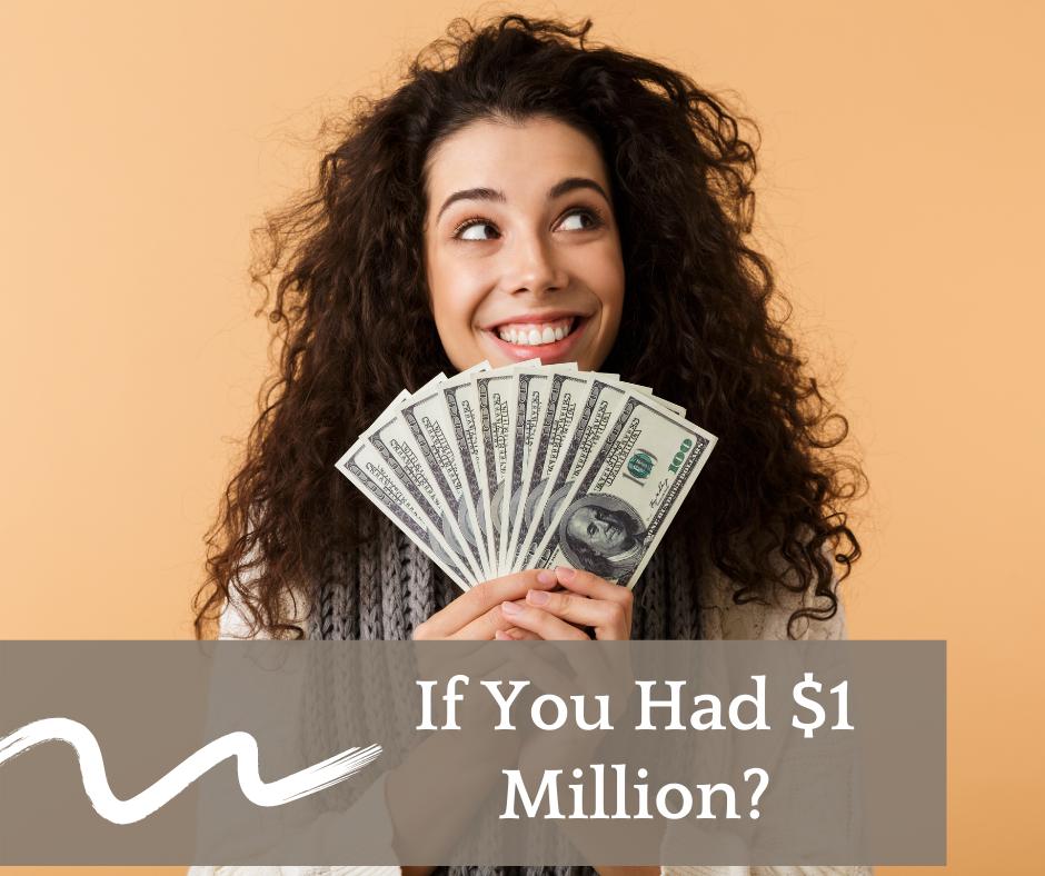if you had $1 million