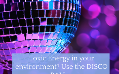 Toxic Energy in your environment? Use the DISCO BALL ;-)