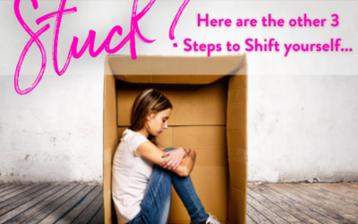 Another 3 Steps to shift you out of being Stuck